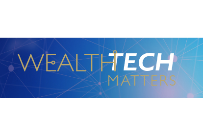 WealthTech Matters - 10 March, 18 June and 24 September 2020